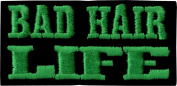 Bad Hair Life - Green on Black Background - Iron Sew On Patch / Applique