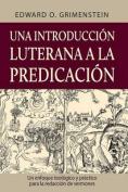 Una Introduccion Luterana a la Predicacion  [MUL]