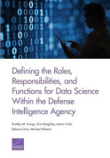 Defining the Roles, Responsibilities, and Functions for Data Science Within the Defense Intelligence Agency