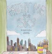 Paint Me the Sky