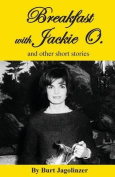 Breakfast with Jackie O. and Other Stories