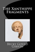 The Xanthippe Fragments