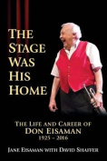 The Stage Was His Home