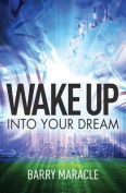Wake Up Into Your Dream