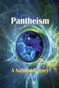 Pantheism: A Natural History