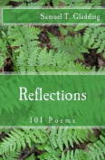 Reflections: 101 Poems
