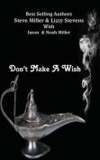 Don't Make a Wish
