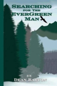 Searching for the Evergreen Man