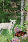 Trail of the Butterfly