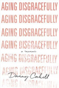 Aging Disgracefully