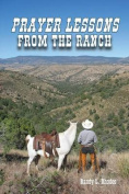 Prayer Lessons from the Ranch