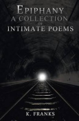 Epiphany a Collection of Intimate Poems