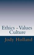 Ethics - Values - Culture