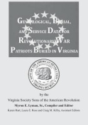 Genealogical, Burial, and Service Data for Revolutionary War Patriots Buried in Virginia