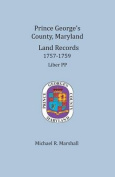 Prince George's County, Maryland, Land Records 1757-1759
