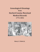 Genealogical Gleanings from Harford County, Maryland, Medical Records
