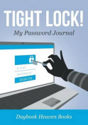 Tight Lock! My Password Journal