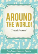 Around the World! Travel Journal