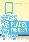 Places I've Been Travel Journal Scrapbook
