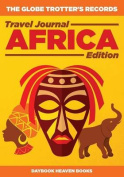 The Globe Trotter's Records - Travel Journal Africa Edition