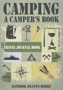 Camping, a Camper's Book Travel Journal Book
