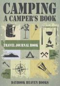 Camping, a Camper's Book Travel Journal Book