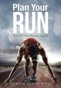 Plan Your Run, Run Your Plan Running Journal