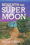 Beneath the Super Moon
