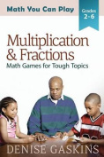 Multiplication & Fractions  : Math Games for Tough Topics