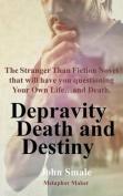 Depravity Death and Destiny