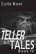 Teller of Tales: Book IV