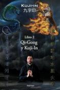 Kuji-In 2: Qi-Gong y Kuji-In [Spanish]