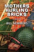Mother's Hurling Bricks