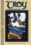 Troy: An Empire Under Siege