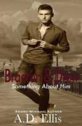 Braeton & Drew  : Something about Him