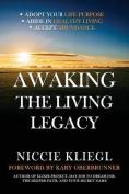 Awaking the Living Legacy