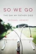 So We Go (Paperback Edition)