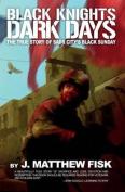 Black Knights, Dark Days