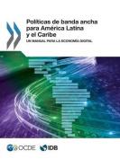 Politicas de Banda Ancha Para America Latina y El Caribe [Spanish]