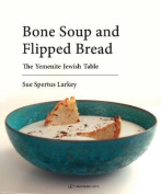 Bone Soup and Flipped Bread