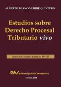 Estudios Sobre Derecho Procesal Tributario Vivo [Spanish]