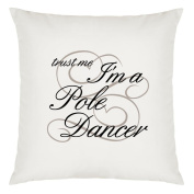 Trust Me I'm A Pole Dancer Design Large Cushion Cover with Filling