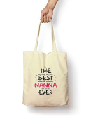 For The Best Nanna Ever - Canvas Tote Bag