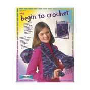 Begin to Crochet; by Betty by Quincrafts