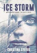 Ice Storm: Methamphetamine