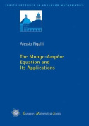 The Monge-Ampere Equation and its Applications