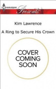 A Ring to Secure His Crown [Large Print]
