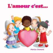 L'Amour C'Est... [FRE]