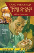 Three Chords & the Truth  : A Hector Lassiter Novel