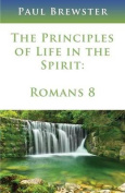 The Principles of Life in the Spirit